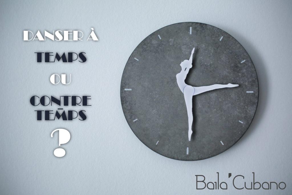 Temps ou Contre-Temps? Etes-vous à l'heure quand vous dansez?